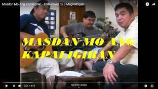 Masdan Mo Ang Kapaligiran - ASIN cover by 3 Magkaibigan