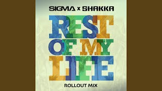 Play Rest Of My Life (Rollout Mix)