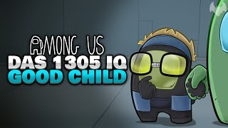 GOOD CHILD auf 1305 IQ SPURENSUCHE 🧐 - ♠ Among Us ♠