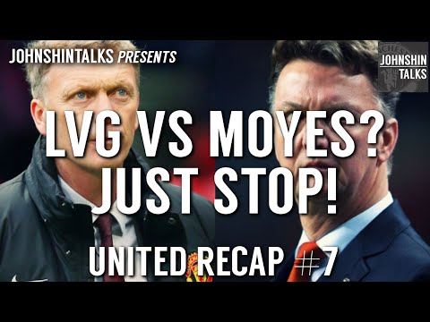 Louis Van Gaal vs David Moyes? STOP! // United Recap #7