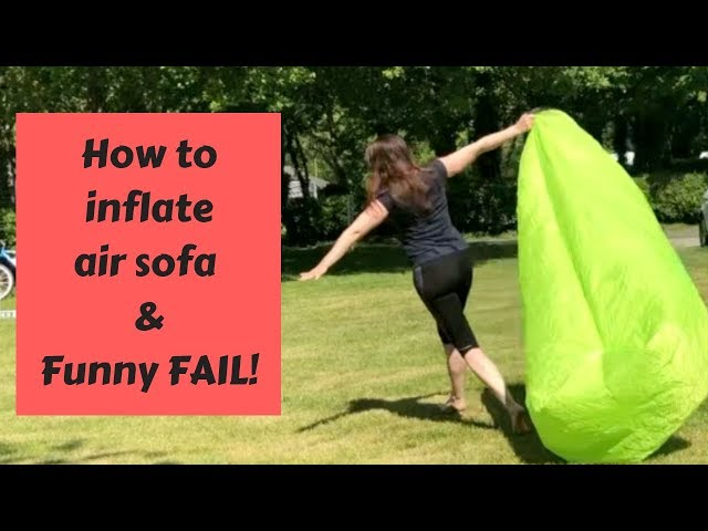 How to inflate air lounger, lazy bag, inflatable sofa- & inflatable lounger funny fail!
