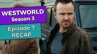 Westworld: Season 3  Episode 7 RECAP