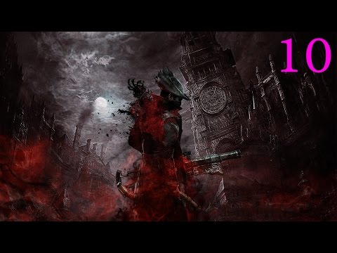 Let's Play: Bloodborne Part 10 - A Side Order of Cheese