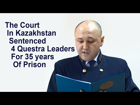 questra-world---the-court-in-kazakhstan-sentenced-4-leaders-to-35-years-of-prison