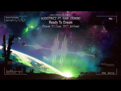 Audiotricz ft. Ivar Lisinski - Ready To Dream (Dream Village 2017 Anthem) [HQ Original]
