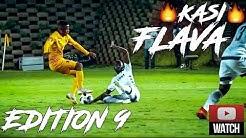 PSL Kasi Flava Skills & Tricks 2019🔥⚽🔥● Mzansi Showboat Edition 9 ●🔥⚽🔥