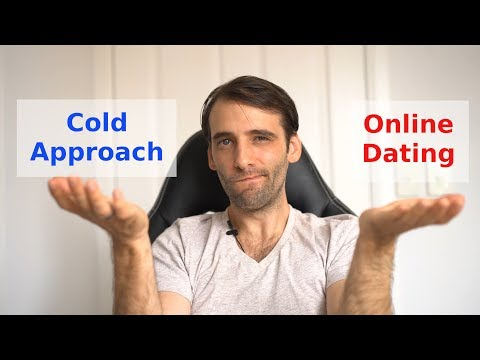 cold approach vs online dating