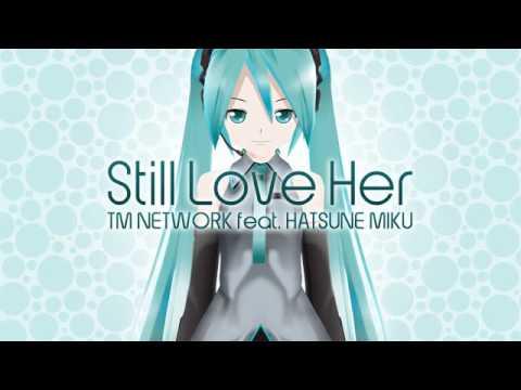 【初音ミク】 Still Love Her (失われた風景) / TM NETWORK 【VOCALOID】