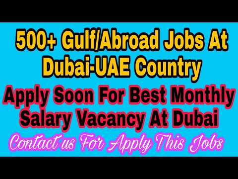 500+ Gulf/Abroad Jobs At Dubai-UAE Country, Apply Soon And fast for This Best Monthly Salary Vacancy