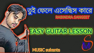Tui phele esechis kare | Rabindra sangeet | Easy Guitar lesson | MS Academy
