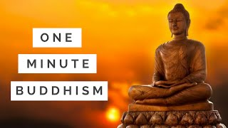 One Minute Buddhism