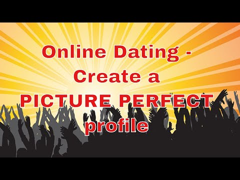 Online Dating  - Create A Picture Perfect Profile! - Advice From Relationship Expert Dave Elliott!
