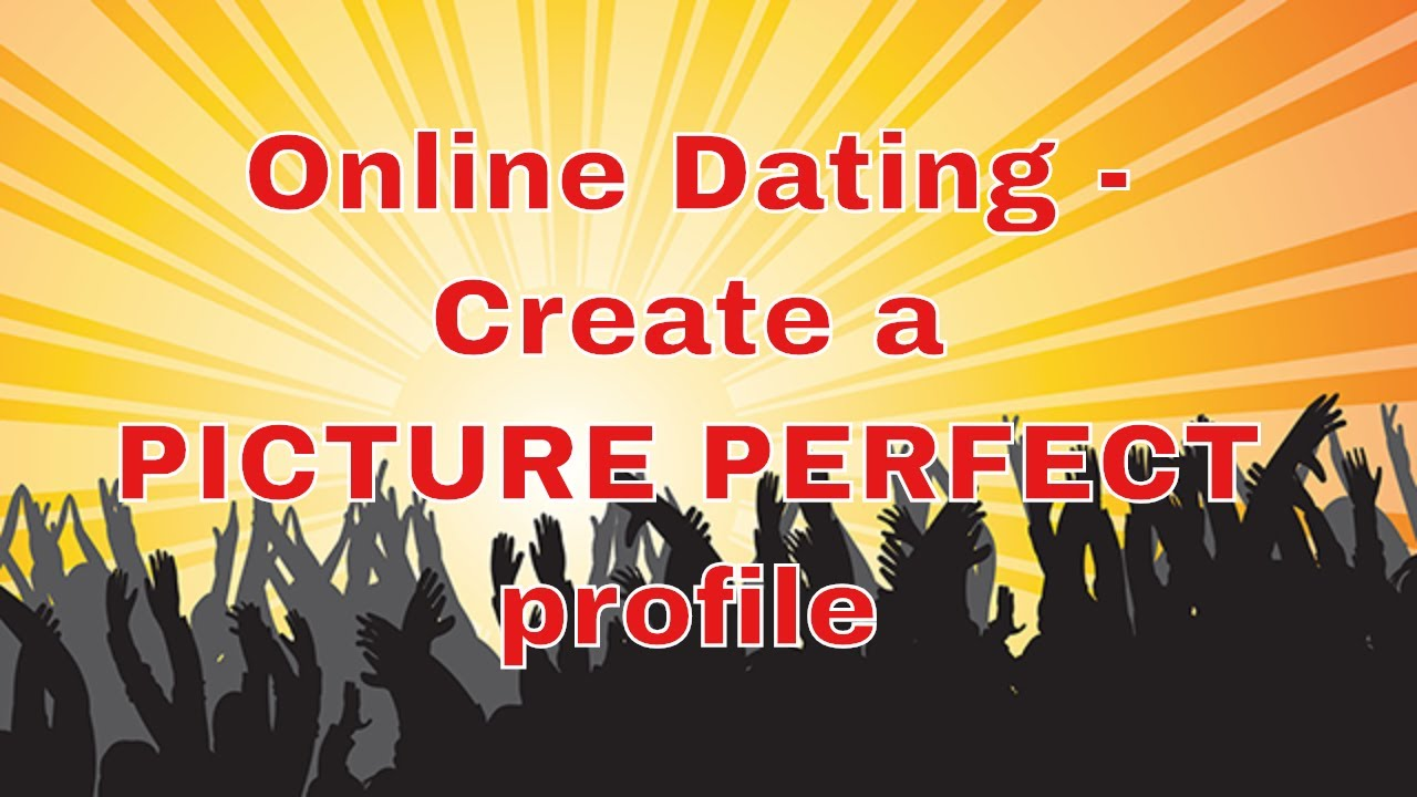 The Fashion Girl s Guide to Creating the Perfect Online Dating Profile