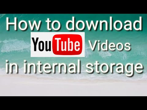How to download YouTube videos in internal memory of android