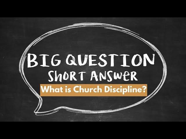 BQSA: What is Church Discipline?