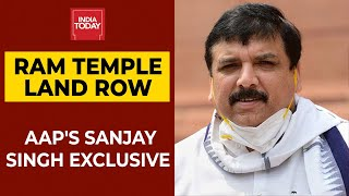 Ram Temple Land Row: AAP MP Sanjay Singh Accuses BJP Of Corruption | India Today Exclusive