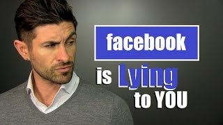 Facebook is Lying to YOU | Social Media Is Not Reality
