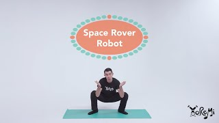 Space Rover Robot (Deep Squat & Star Pose) | Kids Yoga, Music and Mindfulness with Yo Re Mi