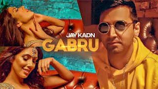Jay Kadn: Gabru (Full Song) Mo Khan | Zain Haider | Latest Punjabi Songs 2018