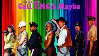 Village People vs. Carly Rae Jepsen - Call YMCA Maybe (YITT mashup)