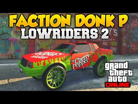GTA 5 DLC 1.33 LOWRIDERS 2 FACTION DONK PERSONALIZADO TUNEADO Y REVIEW LOWRIDERS CUSTOM CLASSICS GTA