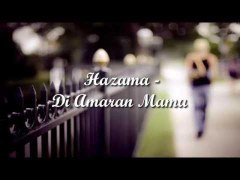 Hazama - Di Amaran Mama (LIRIK)