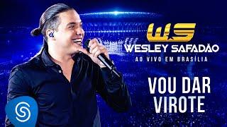 vuclip Wesley Safadão - Vou Dar Virote [DVD Ao Vivo em Brasília]
