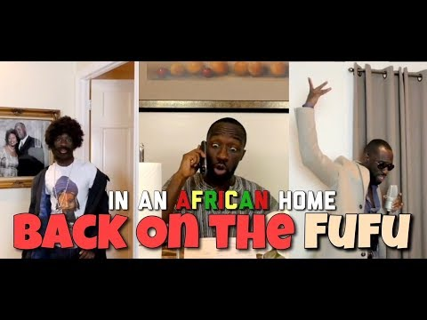 In An African Home: Back On The Fufu