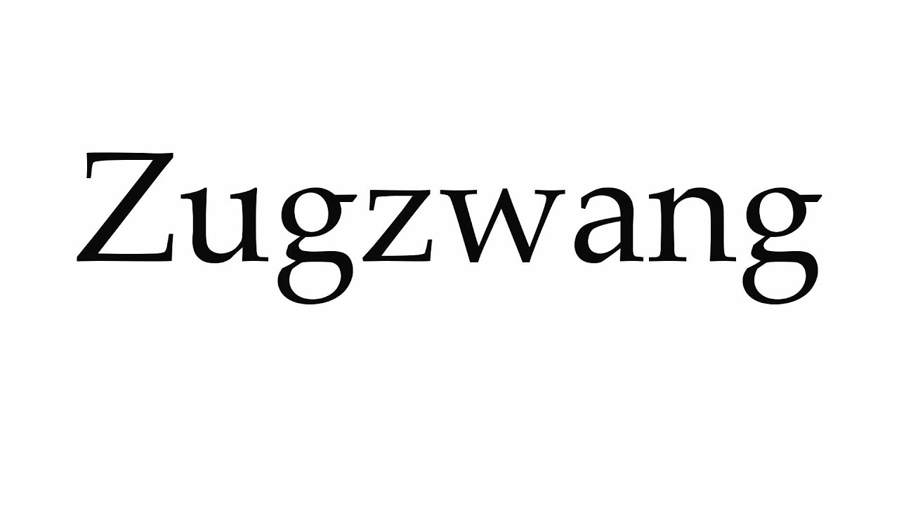 Zugzwang is ... Meaning 69