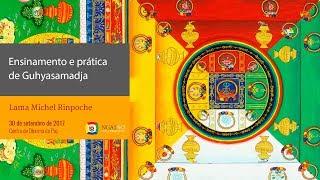 Ensinamento e prática de Guhyasamadja e Guru Puja