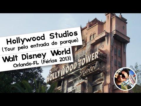 Disney's Hollywood Studios 2013 | Tour pela entrada do Parque
