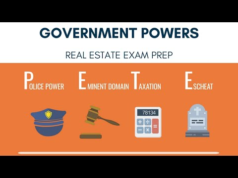 Government Powers: Police Power, Eminent Domain, Taxation, & Escheat | Real Estate Exam Prep