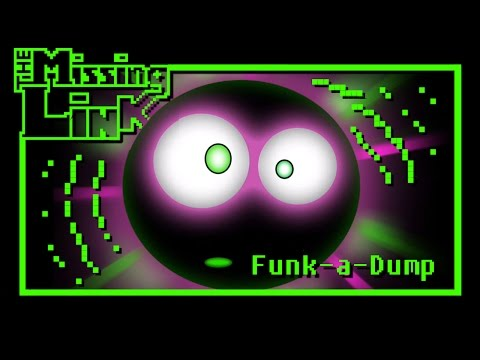 The Missing Link - Funk-a-Dump (There's poop in my soup soundtrack)