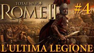 L'Ultima Legione #4 - Total War Rome II: Emperor Edition