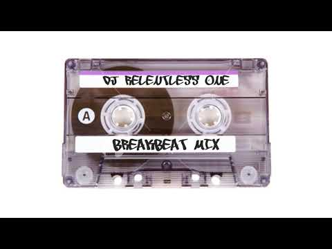Dj Relentless One - Breakbeat Mix