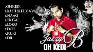 OH KEDI - JAZZY B - FULL SONGS JUKEBOX