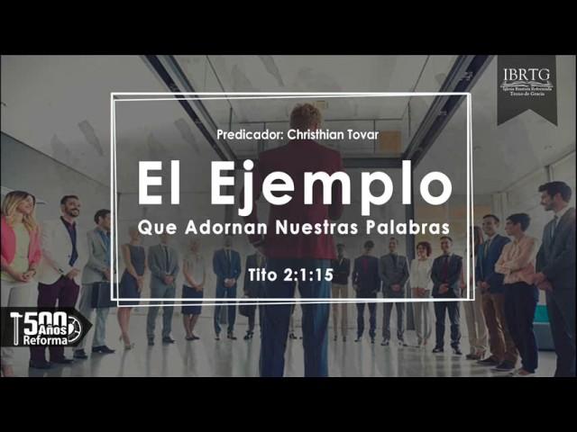 El Ejemplo que adornan nuestras Palabras | Christian Tovar