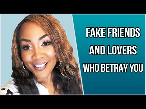 Fake Friends And Lovers Who Betray You