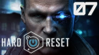 [Hard Reset] 07 - It