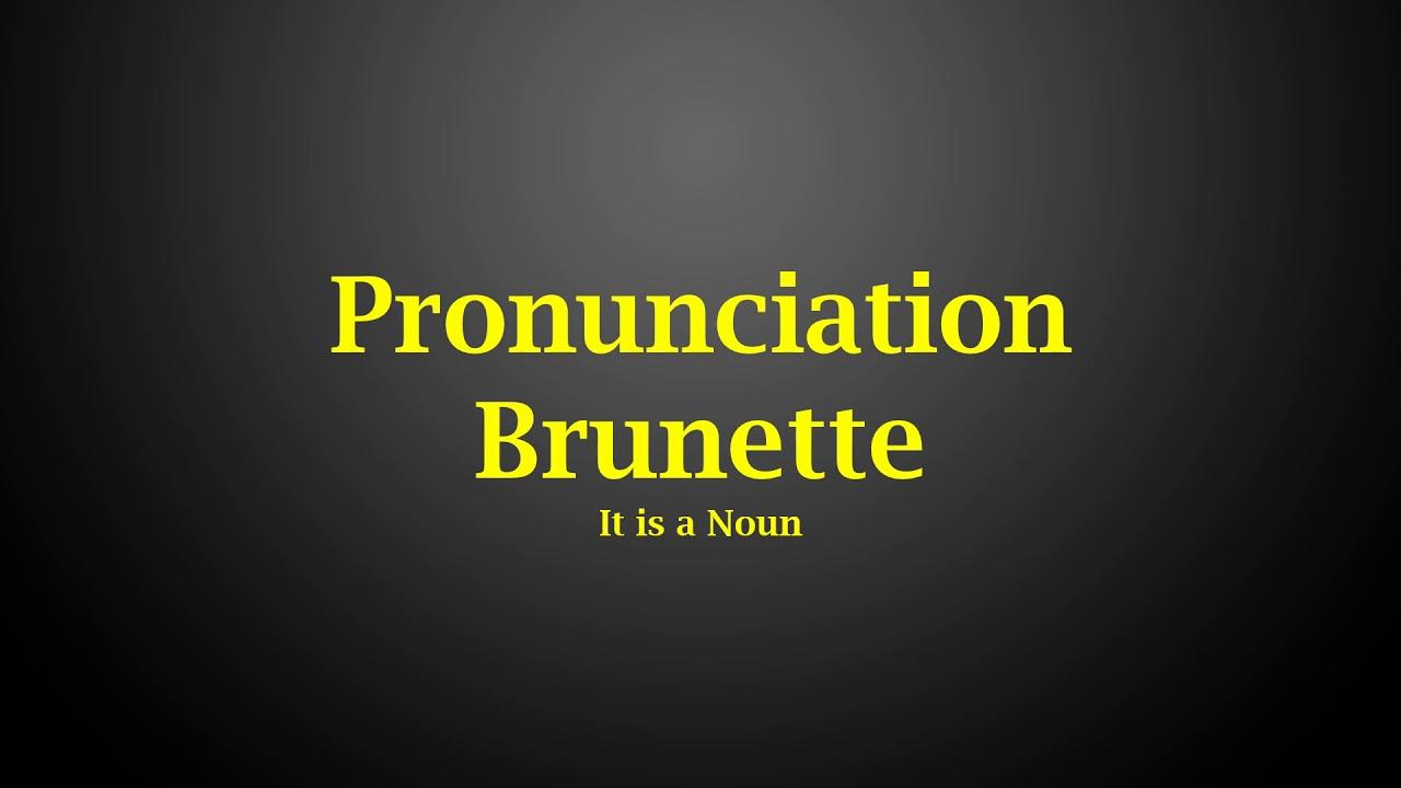 Brunette Pronunciation