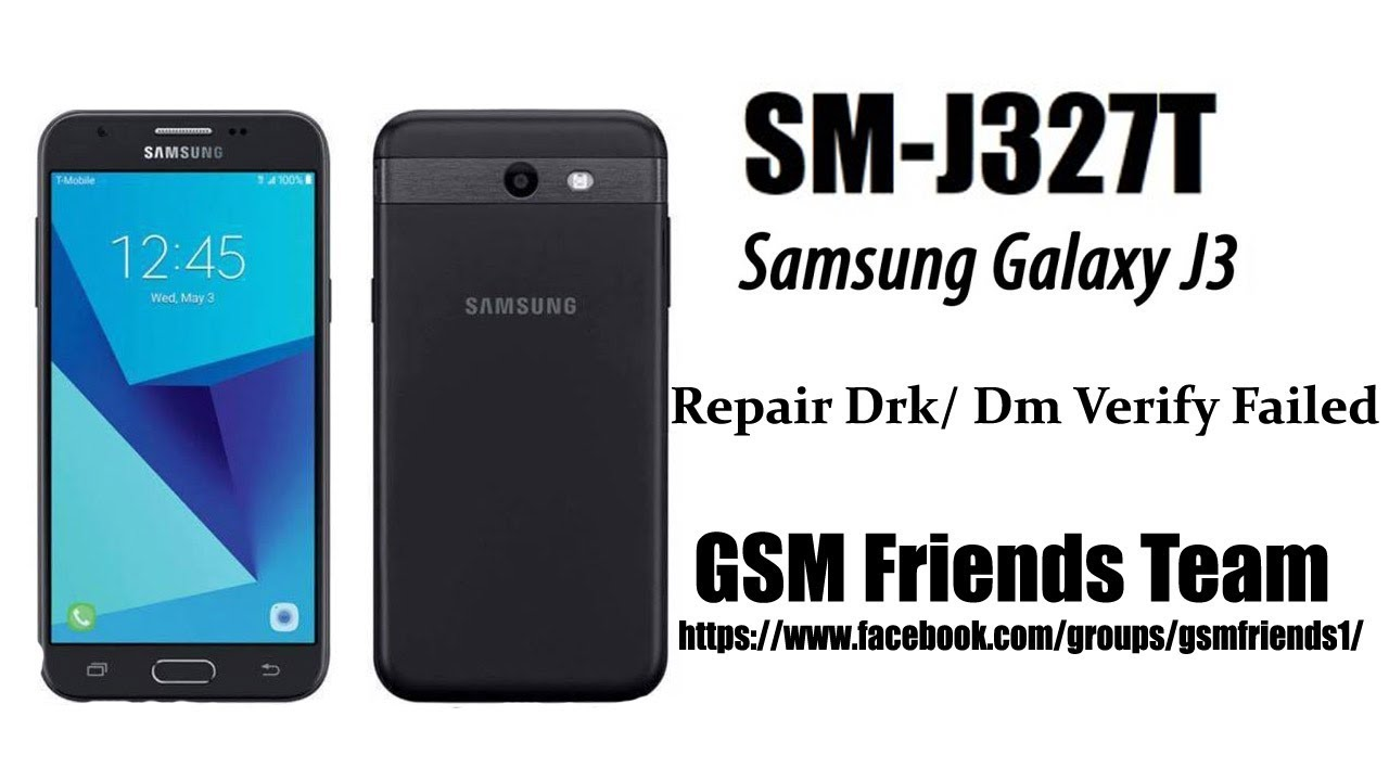 Samsung J3 Emerge J327T How To Fixx DRK Failed/ Dm Verify Failed Error |  GSM Friends Team
