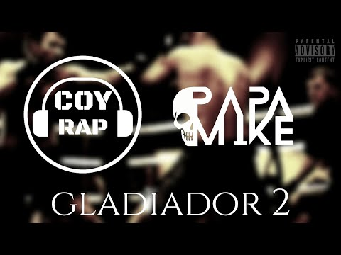 Coy Rap Ft. PapaMike - Gladiador, Pt. II (prod. Max Miroslavskiy)