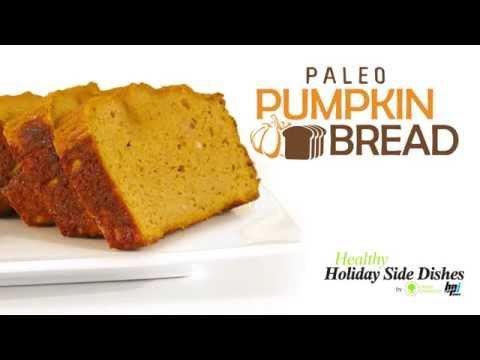 Paleo Pumpkin Bread - 5 Healthy Holiday Side Dishes - BPI Sports