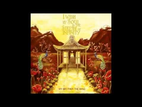 My Brother The Wind - I Wash My Soul In The Stream Of Infinity (2011)