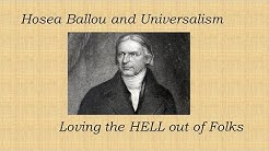 Hosea Ballou and Universalism: Loving the Hell out of Folks