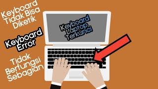 Cara Mengatasi Semua Masalah Keyboard Laptop yang Error