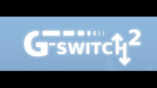 G-Switch 2 [Walkthrough]