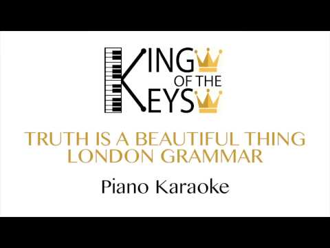 Truth Is A Beautiful Thing - London Grammar (Piano Karaoke LYRICS)