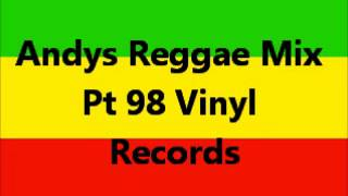 Andys Reggae Mix Pt 98 Vinyl Records