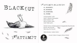 1st Attempt  - Blackout
